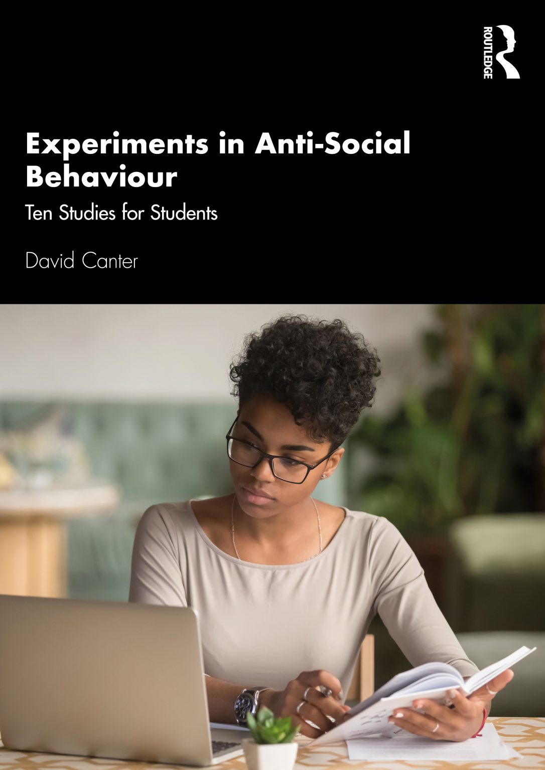 Experiments in Anti-Social Behaviour by Professor David Canter